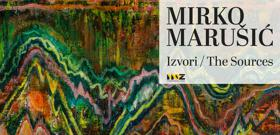 MIRKO MARUŠIĆ: IZVORI / THE SOURCES